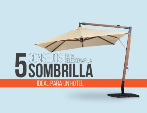 5 Consejos para seleccionar la Sombrilla Ideal para un Hotel
